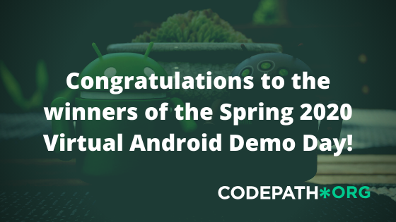 Android Demo Day Spring 2020